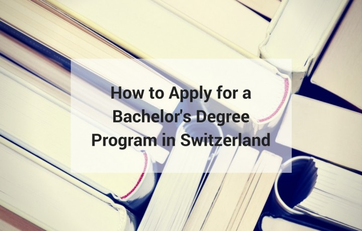 How to Apply for a Bachelor's Program in Switzerland