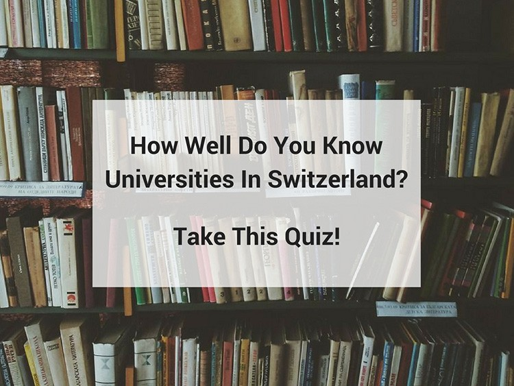 How Well Do You Know Universities In Switzerland?