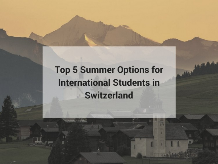 Top 5 Summer Options for International Students in Switzerland