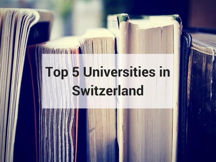 Top 5 Universities in Switzerland