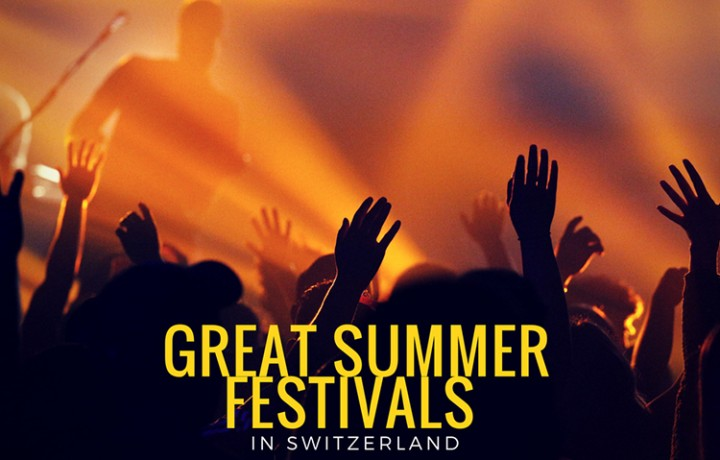 Great Summer Festivals in Switzerland